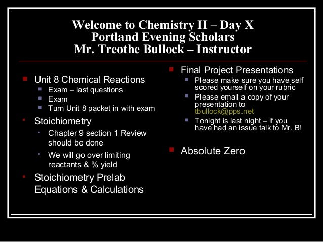 Welcome to Chemistry II – Day XPortland Evening ScholarsMr. Treothe Bullock – Instructor Unit 8 Chemical Reactions Exam ...