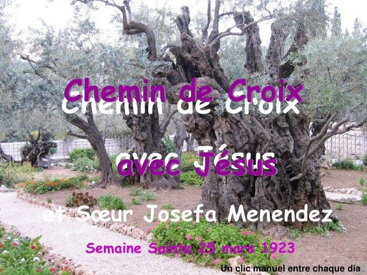 Chemin de Croix<br />    avec Jésus<br />Chemin de Croix <br />       avec Jésus<br />et Sœur JosefaMenendez<br />      Se...