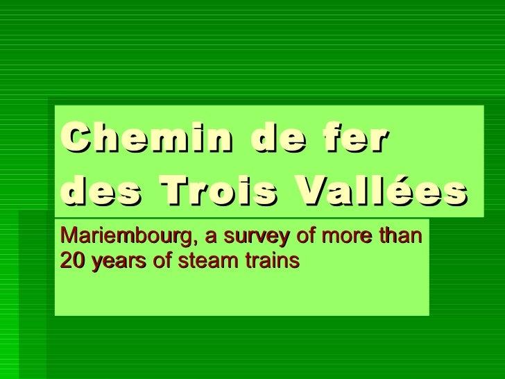 Chemin de fer des Trois Vallées Mariembourg, a survey of more than 20 years of steam trains