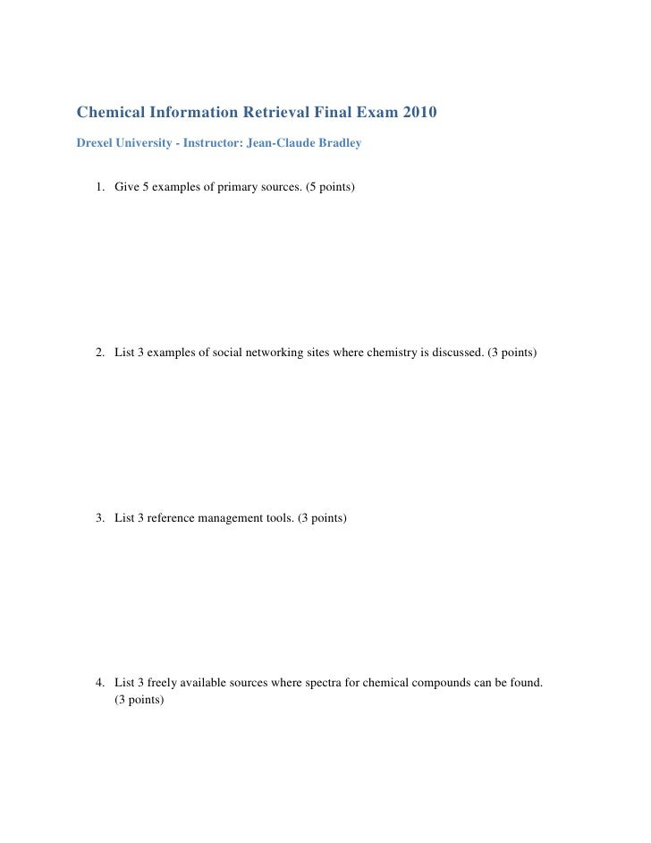 Chemical Information Retrieval Final Exam 2010Drexel University - Instructor: Jean-Claude Bradley   1. Give 5 examples of ...