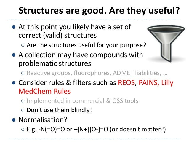 Structures are good. Are they useful? ● At this point you likely have a set of correct (valid) structures ○ Are the struct...
