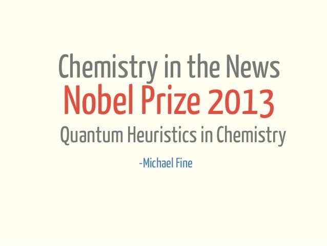 Chemistry in the News  Nobel Prize 2013  Quantum Heuristics in Chemistry -Michael Fine