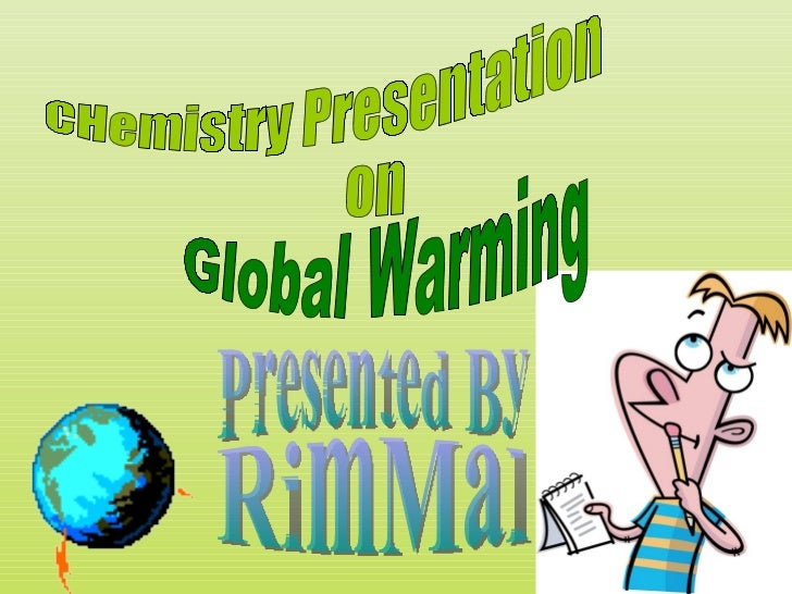 What is global warming?• Global warming is a natural  phenomenon, and there is  nothing realistic that mankind• can do to ...