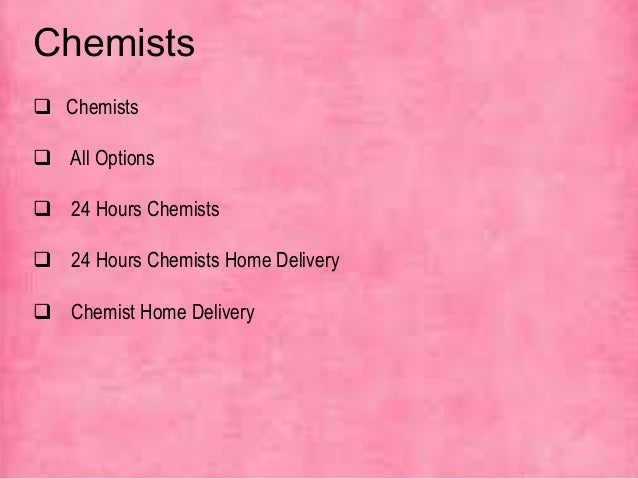  Chemists  All Options  24 Hours Chemists  24 Hours Chemists Home Delivery  Chemist Home Delivery Chemists