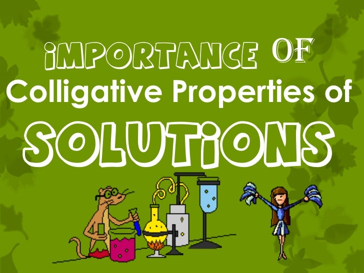 Importance of<br />Colligative Properties of<br />solutions<br />
