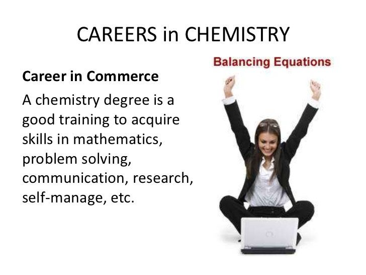 CAREERS in CHEMISTRYCareer in CommerceA chemistry degree is agood training to acquireskills in mathematics,problem solving...