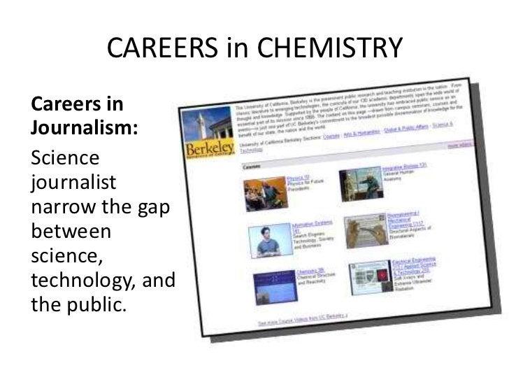 CAREERS in CHEMISTRYCareers inJournalism:Sciencejournalistnarrow the gapbetweenscience,technology, andthe public.