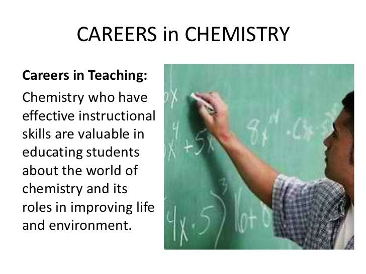 CAREERS in CHEMISTRYCareers in Teaching:Chemistry who haveeffective instructionalskills are valuable ineducating studentsa...
