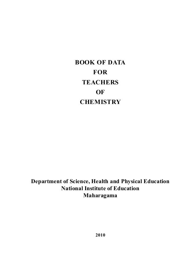 BOOK OF DATA FOR TEACHERS OF CHEMISTRY Department of Science, Health and Physical Education National Institute of Educatio...