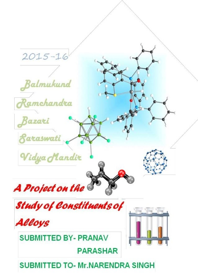Chemistry project on study of constituents of alloys