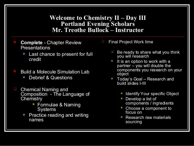 Welcome to Chemistry II – Day III Portland Evening Scholars Mr. Treothe Bullock – Instructor       Complete - Chapter R...
