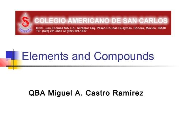 Elements and Compounds QBA Miguel A. Castro Ramírez