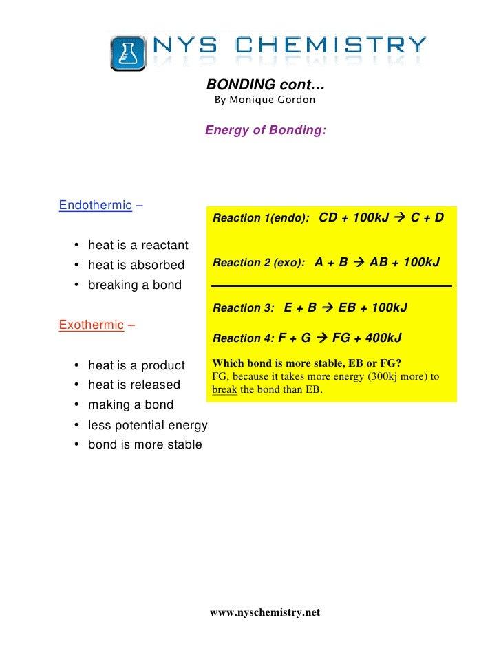 BONDING cont…                            By Monique Gordon                          Energy of Bonding:Endothermic –       ...