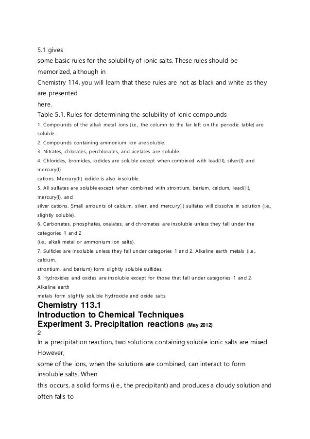 5.1 gives some basic rules for the solubility of ionic salts. These rules should be memorized, although in Chemistry 114, ...