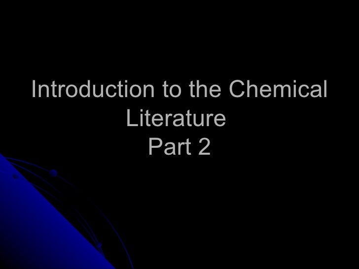 Introduction to the Chemical Literature  Part 2