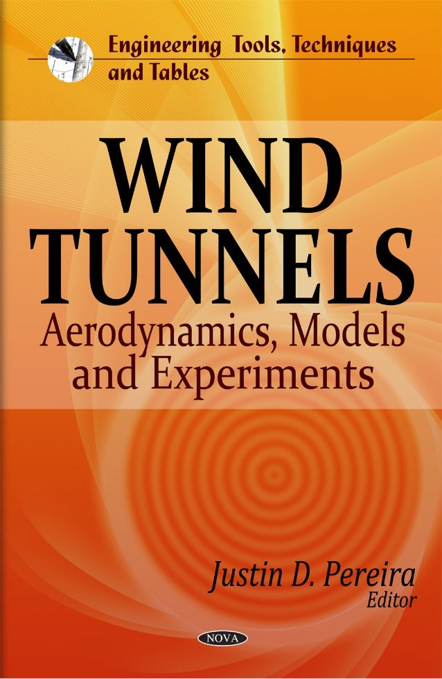 ENGINEERING TOOLS, TECHNIQUES AND TABLES    WIND TUNNELS: AERODYNAMICS,      MODELS AND EXPERIMENTSNo part of this digital...