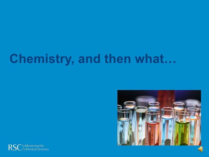 Chemistry, and then what…