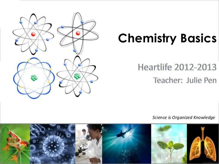 Chemistry Basics     Science is Organized Knowledge