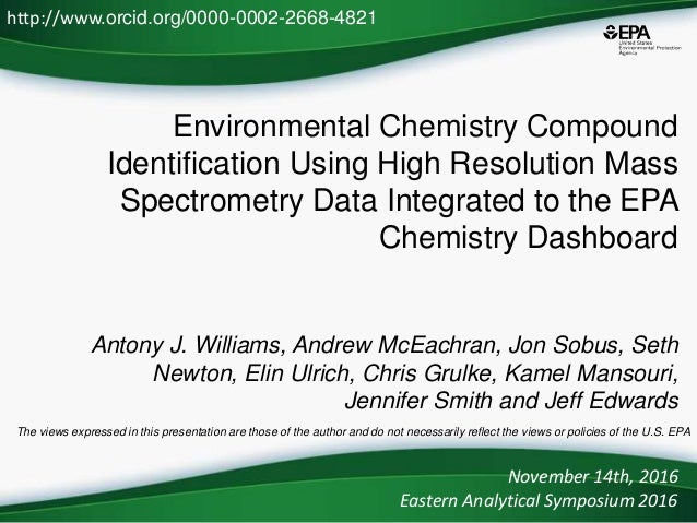 Environmental Chemistry Compound Identification Using High Resolution Mass Spectrometry Data Integrated to the EPA Chemist...