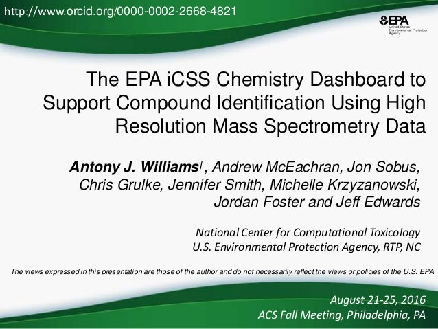 The EPA iCSS Chemistry Dashboard to Support Compound Identification Using High Resolution Mass Spectrometry Data Antony J....