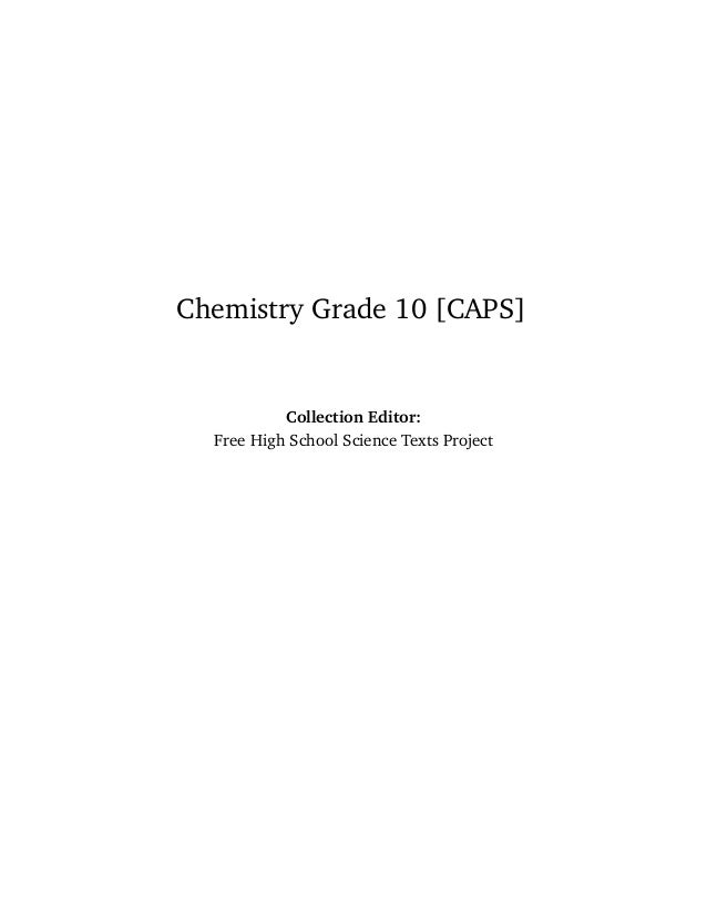 Chemistry Grade 10 [CAPS]           Collection Editor:  Free High School Science Texts Project
