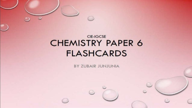 CIE IGCSE Chemistry - Paper 6 flashcards
