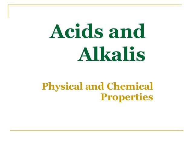 Acids and Alkalis Physical and Chemical Properties