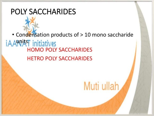 HOMO POLYSACCHARIDES • Have only one type of mono saccharide units. • STARCH GLYCOGEN • CELLULOSE INULIN • DEXTRIN DEXTRAN...