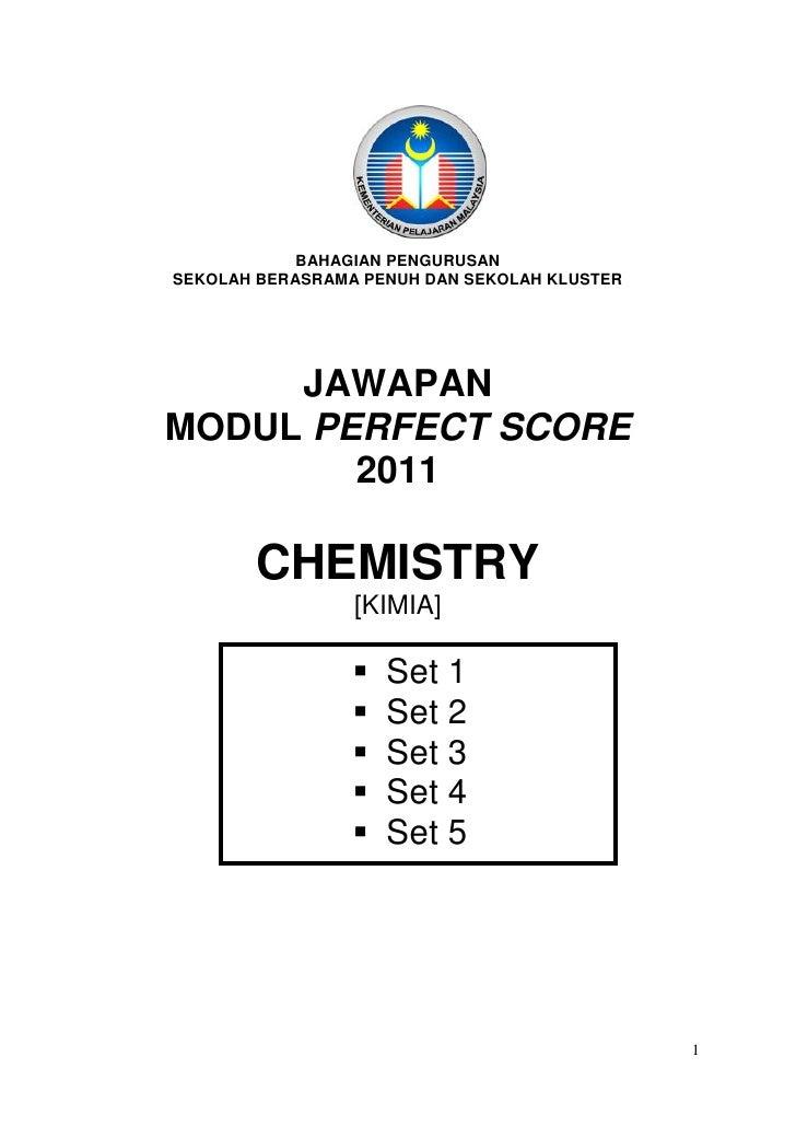 BAHAGIAN PENGURUSANSEKOLAH BERASRAMA PENUH DAN SEKOLAH KLUSTER     JAWAPANMODUL PERFECT SCORE        2011       CHEMISTRY ...