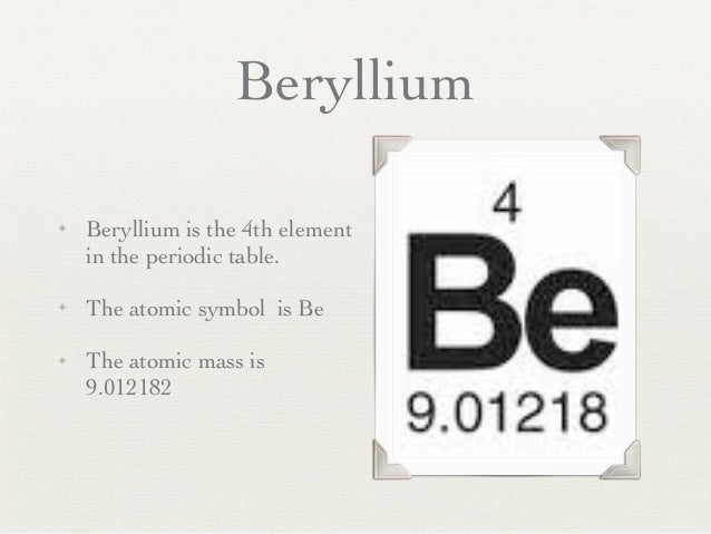 Chemistry periodic table presentation beryllium beryllium is the 4th element in the periodic table urtaz Image collections