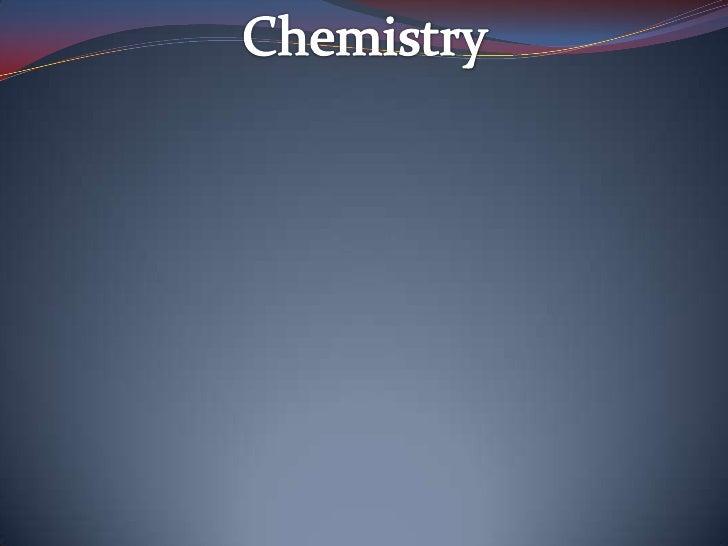 Chemistry <br />