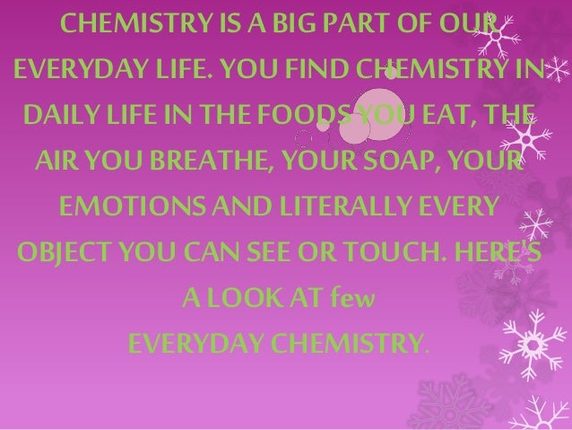 chemistry in our daily life Chemistry in everyday life 14k likes arts & humanities website.