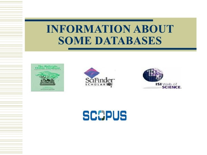 INFORMATION ABOUT SOME DATABASES