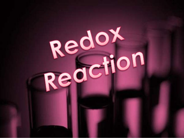 Redox reaction are chemicalreaction in which reactantsexperience a change in oxidationnumber.Oxidation is the gain of oxyg...