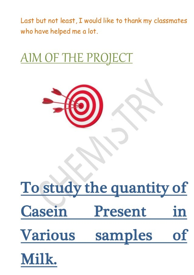 project milk and casein present essay This project in my opinion is completed and is suitable for presentationcertificate this is certified that the chemistry project report entitled a project on the study of quantity of casein in different samples of milk submitted for partial fulfillment of xii sc.
