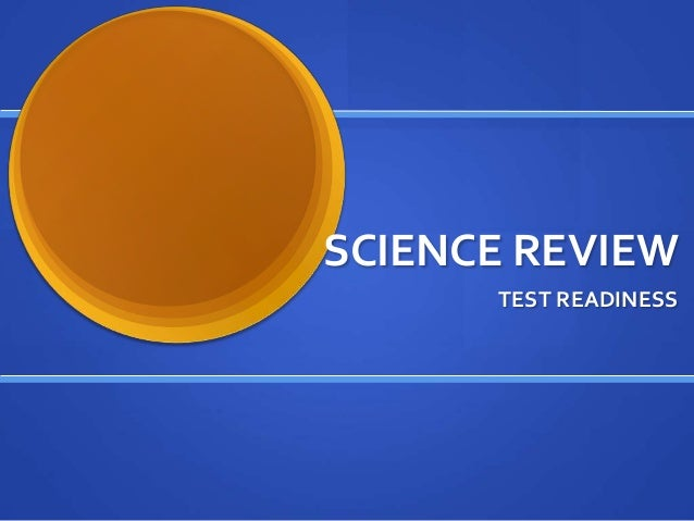 SCIENCE REVIEW      TEST READINESS