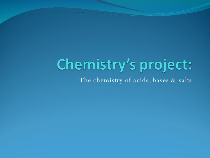 The chemistry of acids, bases & salts