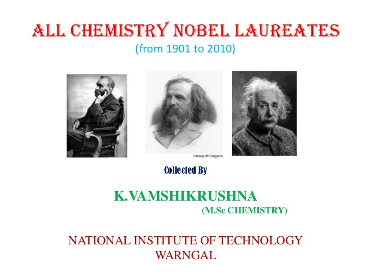 All chemistry Nobel Laureates (from 1901 to 2010)Collected By K.VAMSHIKRUSHNA                                             ...