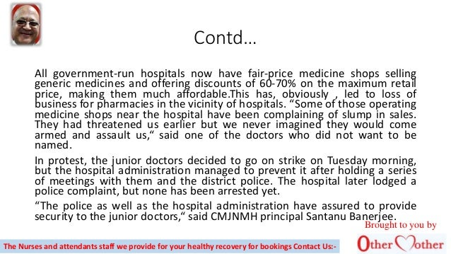 Contd… All government-run hospitals now have fair-price medicine shops selling generic medicines and offering discounts of...