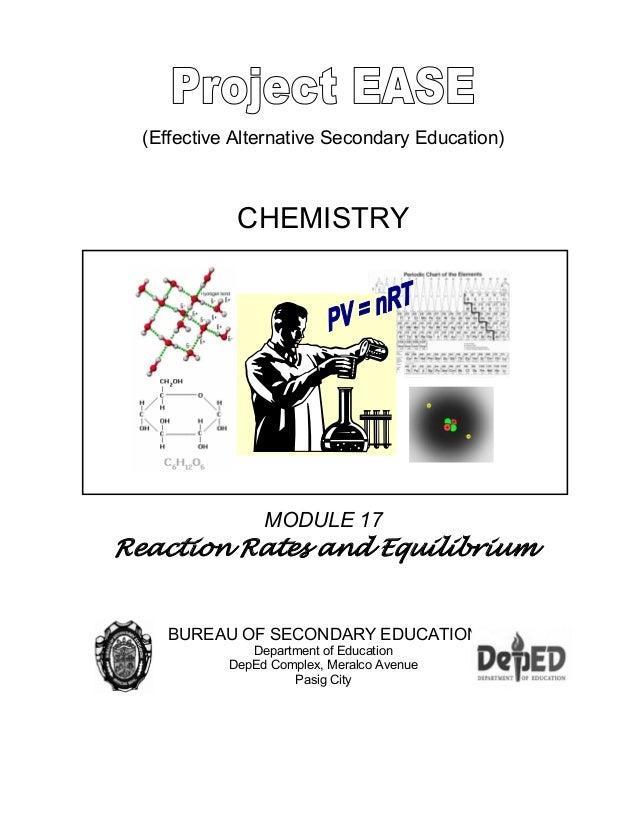 (Effective Alternative Secondary Education) CHEMISTRY MODULE 17 Reaction Rates and Equilibrium BUREAU OF SECONDARY EDUCATI...