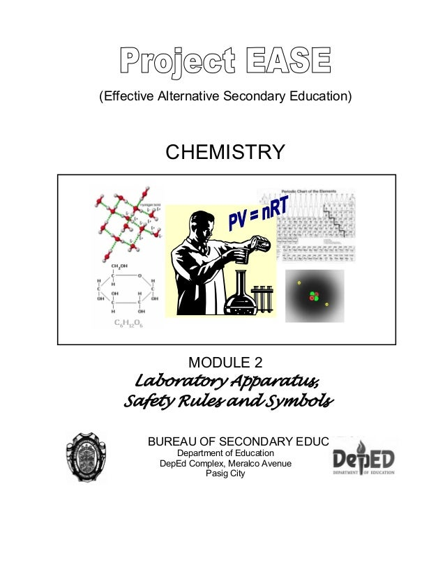 (Effective Alternative Secondary Education) CHEMISTRY MODULE 2 Laboratory Apparatus, Safety Rules and Symbols BUREAU OF SE...