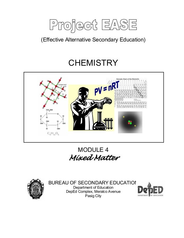 (Effective Alternative Secondary Education) CHEMISTRY MODULE 4 Mixed Matter BUREAU OF SECONDARY EDUCATION Department of Ed...