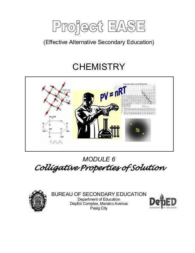(Effective Alternative Secondary Education) CHEMISTRY MODULE 6 Colligative Properties of Solution BUREAU OF SECONDARY EDUC...