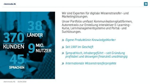 15/04/2018chemmedia AG Wir sind Experten für digitale Wissenstransfer- und Marketinglösungen. Unser Portfolio umfasst Komm...