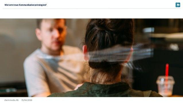 15/04/2018chemmedia AG Wie lernt man Kommunikationsstrategien?