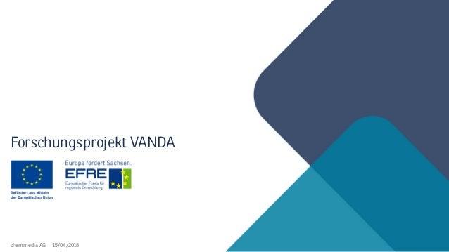 15/04/2018chemmedia AG Forschungsprojekt VANDA