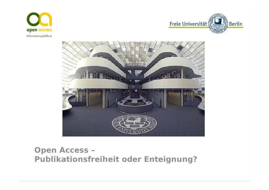 Open Access – Publikationsfreiheit oder Enteignung?
