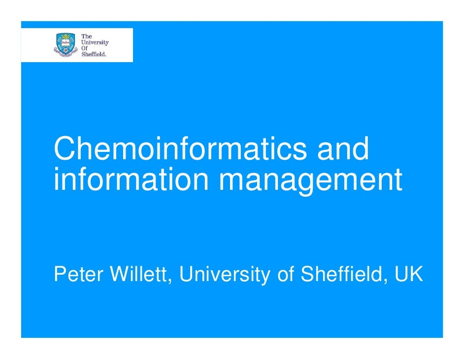 Chemoinformatics and information management  Peter Willett, University of Sheffield, UK