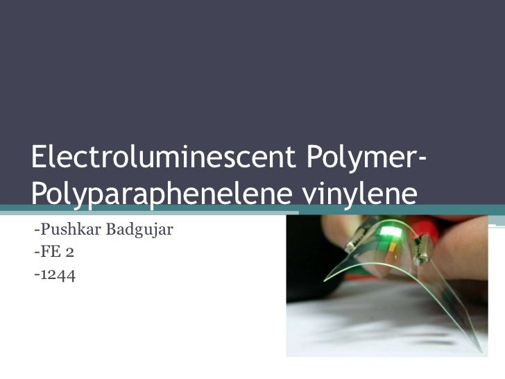 Electroluminescent Polymer-Polyparaphenelene vinylene-Pushkar Badgujar-FE 2-1244