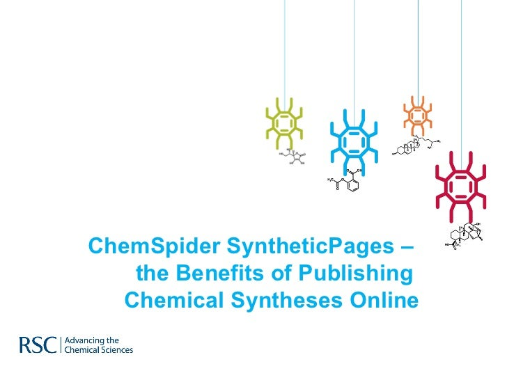 ChemSpider SyntheticPages –    the Benefits of Publishing   Chemical Syntheses Online